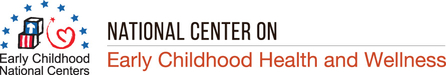 National Center on Early Childhood Health and Wellness